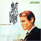 Chet Baker (Trumpet/Vocals/Composer): In New York