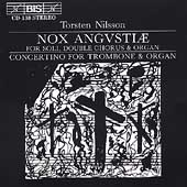 Nilsson: Nox angustiae, Concertino for trombone & organ