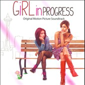 Various Artists: Girl in Progress [Soundtrack]