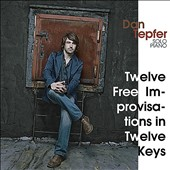 Dan Tepfer: Twelve Free Improvisations in Twelve Keys