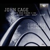 John Cage: Music for Piano, Vol. 4 - 1 - 84; ASLSP; One; One2; One5 / Giancarlo Simonacci, piano