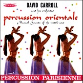 David Carroll & His Orchestra (Percussion): Percussion Orientale/Percussion Parisienne
