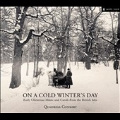 On a Cold Winter's Day - Early Christmas music and carols from the British Isles / Quadriga Consort