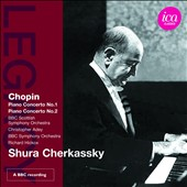 Chopin: Piano Concertos Nos. 1 & 2 / Christopher Adey, BBC Scottish Symphony Orchestra; Richard Hickox, BBC Symphony Orchestra / Shura Cherkassky, piano