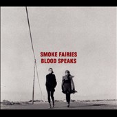 Smoke Fairies: Blood Speaks [Bonus Disc] [Digipak]