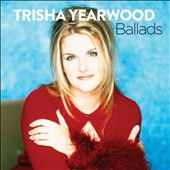 Trisha Yearwood: Ballads