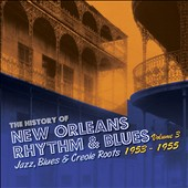 Various Artists: The History of New Orleans Rhythm & Blues, Vol. 3: Jazz, Blues & Creole Roots 1953-55