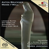 Anton Bruckner: Mass No. 3 in F minor / Lenneke Ruiten, Iris Vermillion, Shawn Mathey, Franz Josef Selig. Janowski