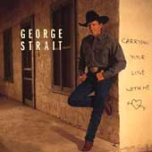 George Strait: Carrying Your Love with Me