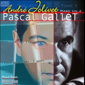 André Jolivet: Pieces for Piano, Vol. 2 / Pascal Gallet, piano