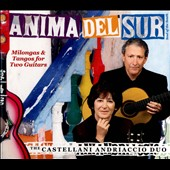 Anima del Sur: Milongas & Tangos for Two Guitars / Joanne Castellani and Michael Andriaccio, guitars