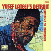 Yusef Lateef: Detroit: Latitude 42-30 - Longitude 83 [Limited Edition]