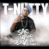 T-Nutty: Sac It Up and Serve It: Gas Chamber, Vol. 2.4 [PA] [Digipak]