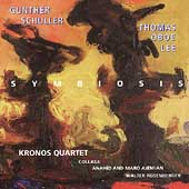 Schuller: Symbiosis;  Lee / Kronos Quartet, Collage, et al