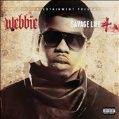 Webbie: Savage Life, Vol. 4 [PA] *