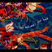 Cloud Becomes Your Hand: Rocks or Cakes [Digipak]
