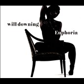 Will Downing: Euphoria [Digipak] *
