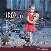 Terra Tremuit (The Earth Trembled) - works by Brumel, Palestrina, Byrd, Vaet, de Lassus / Studio de Musique Ancienne de Montreal