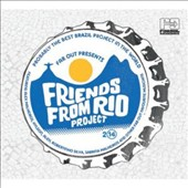 Friends from Rio/Friends From Rio Project: Friends From Rio Project 2014 [Digipak]