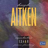 Aitken: Cantatas 1, 3, 4 & 6, Piano Fantasy