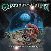 Orange Goblin: Back from the Abyss *