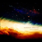 Darshan Ambient: Songs From the Deep Field [9/9]