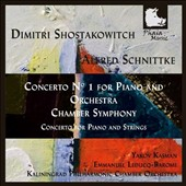 Shostakovich: Piano Concerto No. 1; Chamber Symphony; Alfred Schnittke: Concerto for Piano and Strings / Yakov Kasman, piano
