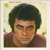 Johnny Mathis: The Best Days of My Life