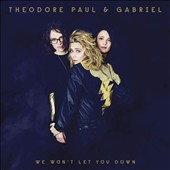 Théodore, Paul & Gabriel: We Won't Let You Down