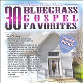 Various Artists: 30 Bluegrass Gospel Favorites- Power Picks: Vintage Collection