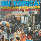 Various Artists: Nu Yorica! Culture Clash In New York City: Experiments In Latin Music 1970-77