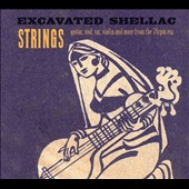 Various Artists: Excavated Shellac: Strings [10/2]
