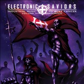 Various Artists: Electronic Saviors: Industrial Music to Cure Cancer