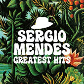 Sergio Mendes: Greatest Hits *