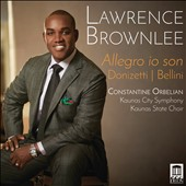 Donizetti & Bellini: Allegro io son and other Bel Canto Arias / Lawrence Brownlee, tenor