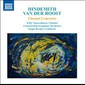 Paul Hindemith and Jan Van der Roost: Clarinet Concertos / Eddy Vanoosthuyse, clarinet; Central Aichi SO, Sergio Rosales