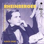 Rheinberger: Complete Organ Works Vol 1 / Rudolf Innig