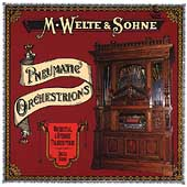 M Welte & S&ouml;hne - Pneumatic Orchestrions