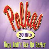 Various Artists: Polka's They Don't Get No Better