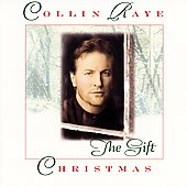 Collin Raye: Christmas: The Gift