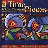 Time Pieces - Holst, McTee, et al /North Texas Wind Symphony