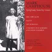 Camphouse: Symphony from Ivy Green;  Whitacre, Rosauro