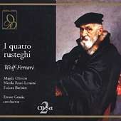 Wolf-Ferrari: I quattro rusteghi / Gracis, Olivero, et al