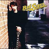 Bob Seger/Bob Seger & the Silver Bullet Band: Greatest Hits, Vol. 2