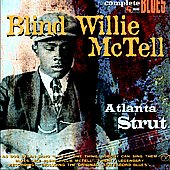 Blind Willie McTell: Atlanta Strut [Digipak]