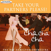 Ray Hamilton: Take Your Partner's Please! Cha Cha Cha