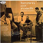 Clifford Brown (Jazz)/Clifford Brown/Max Roach Quintet (Jazz)/Max Roach: Brown and Roach Incorporated