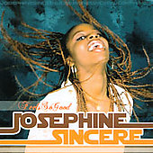Josephine Sincere: Feels So Good