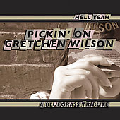 Pickin' On: Pickin' on Gretchen Wilson: A Bluesgrass Tribute, Vol. 2