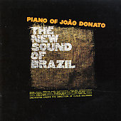 Joao Donato: The New Sound of Brazil: Piano of Joao Donato